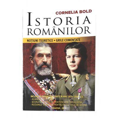Istoria romanilor. Notiuni teoretice. Grile comentate de Cornelia Bold 0