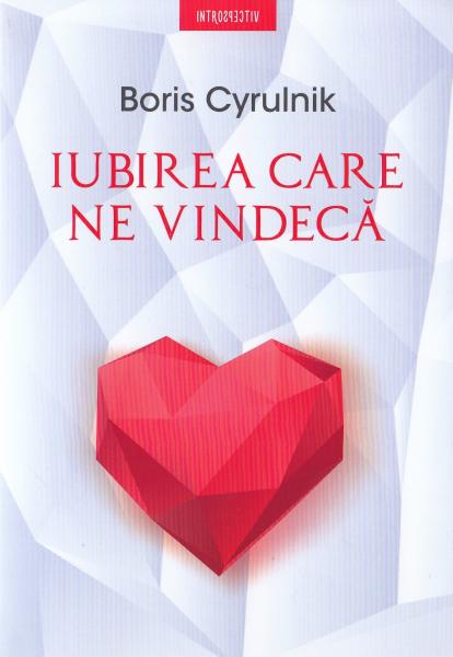 Iubirea care ne vindeca de Boris Cyrulnik 1