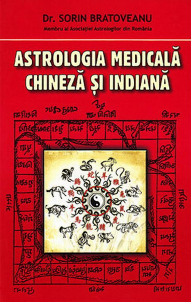 Astrologia medicala chineza si indiana de Sorin Bratoveanu [0]