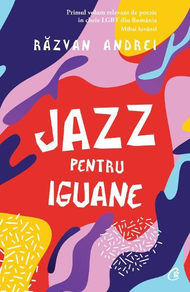 Jazz pentru iguane - Razvan Andrei
