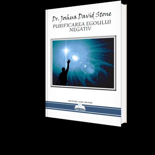 Purificarea Egoului Negativ de Dr. Joshua David Stone [0]