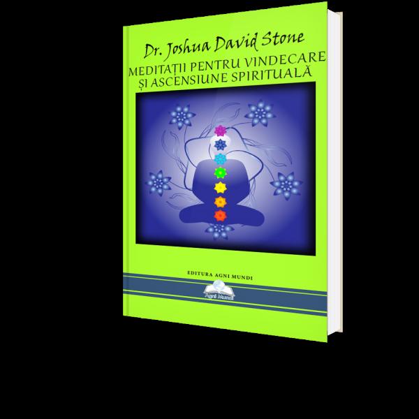 Meditatii pentru Vindecare si Ascensiune Spirituala de Dr. Joshua David Stone [0]