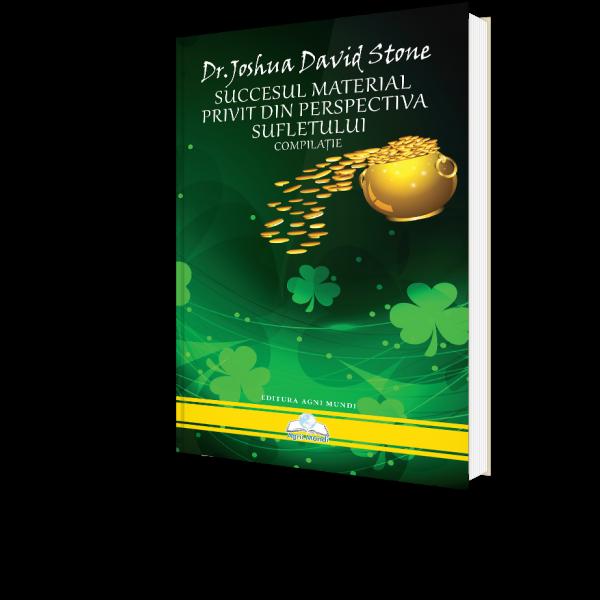 Succesul Material Privit din Perspectiva Sufletului de Dr. Joshua David [0]