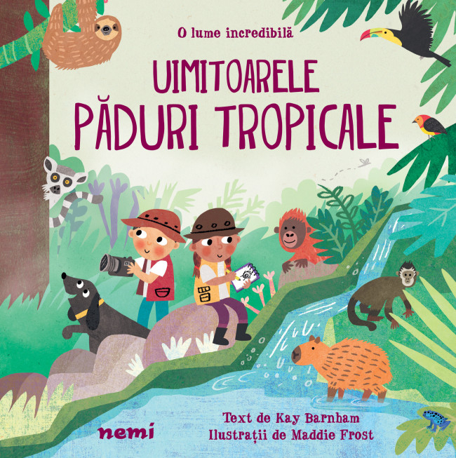 O lume incredibila: Uimitoarele paduri tropicale de Kay Barnham, Maddie Frost [0]