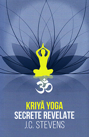 Kriya Yoga. Secrete revelate. Manual teoretic si tehnic 0