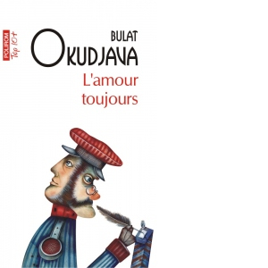 L'amour toujours de Bulat Okudjava 0