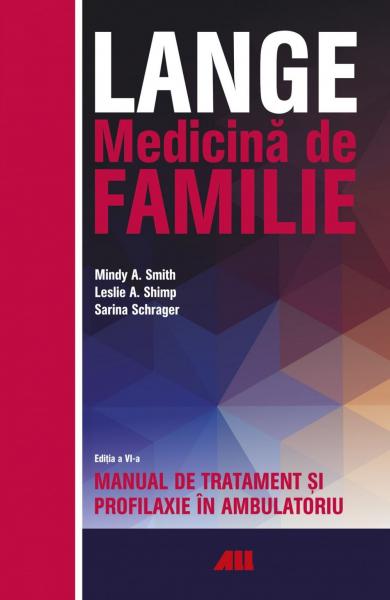 LANGE. Medicina de familie. Manual de tratament si profilaxie in ambulatoriu de Mindy A. Smith, Leslie A. Shimp [0]