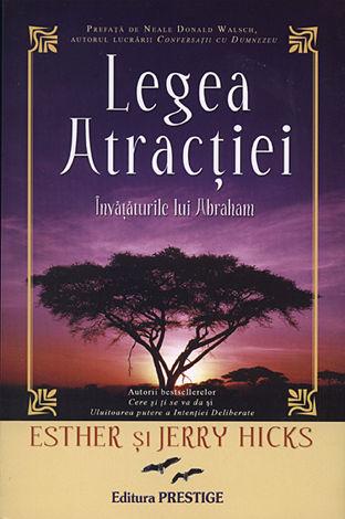 Legea Atractiei. Invataturile lui Abraham de Esther Hicks, Jerry Hicks 0