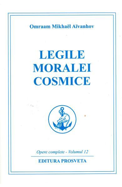 Legile moralei cosmice de Omraam Mikhael Aivanhov 0