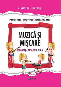 Muzica si miscare. Manual pentru clasa a II a de Dumitra Radu [0]