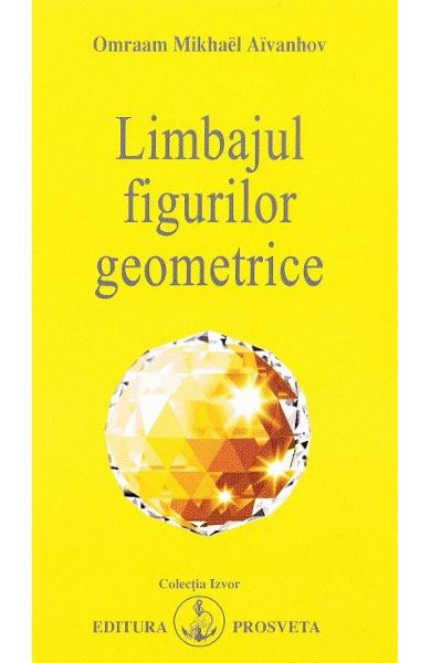 Limbajul figurilor geometrice de Omraam Mikhael Aivanhov 0