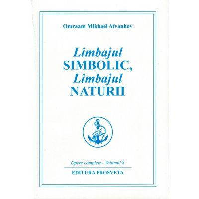Limbajul simbolic, limbajul naturii. Opere complete. Volumul 8 de Omraam Mikhael Aivanhov [0]