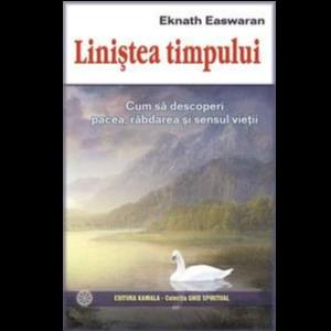 Linistea timpului de Eknath Easwaran [0]