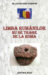 Limba Rumanilor Nu Se Trage De La Roma de Lucian Cuesdean [0]