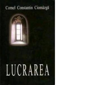 Lucrarea de Cornel Constantin Ciomazga 0