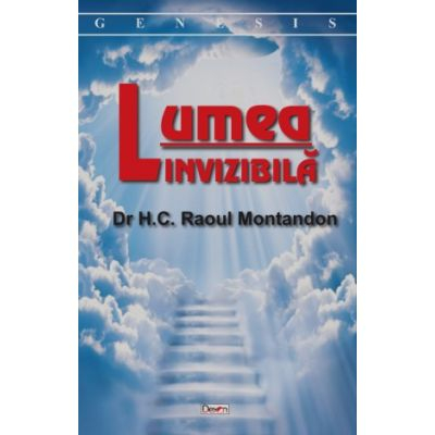 Lumea invizibila de Dr H. C. Raoul Montandon [0]