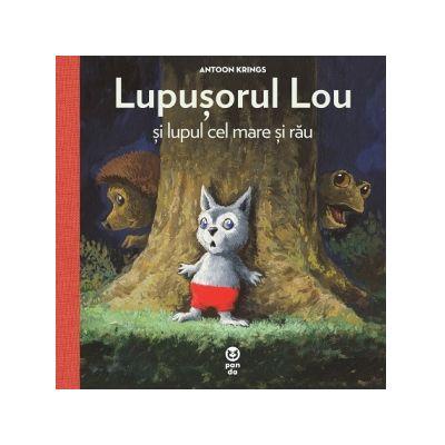 Lupusorul Lou si lupul cel mare si rau de Antoon Krings [0]
