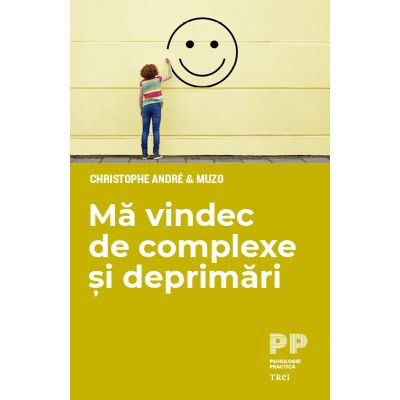 Ma vindec de complexe si deprimari - Christophe Andre [0]