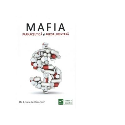 Mafia Farmaceutica si Agro-Alimentara de Louis de Brouwer [0]