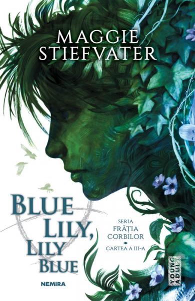Blue Lily, Lily Blue (Seria Fratia Corbilor, partea a III-a) 0