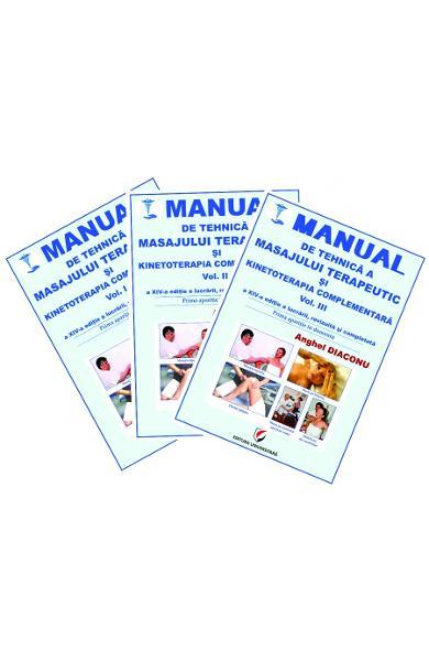 Manual de tehnica a masajului terapeutic si kinetoterapia complementara. Vol.1+2+3 de Anghel Diaconu 0