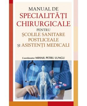 Manual de specialitati chirurgicale pentru scolile sanitare postliceale si asistenti medicali [0]