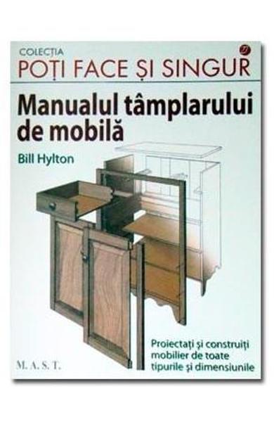 Manualul tamplarului de mobila de Bill Hylton 0