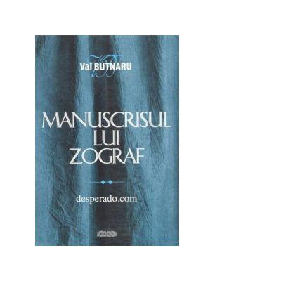 Manuscrisul lui Zograf. desperado. com de Val Butnaru [0]