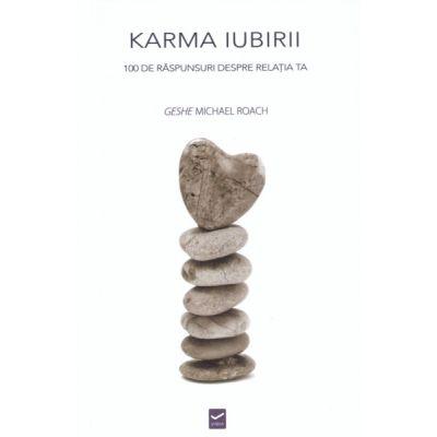 Karma Iubirii - 100 de raspunsuri despre relatia ta (Geshe Michael Roach) 0