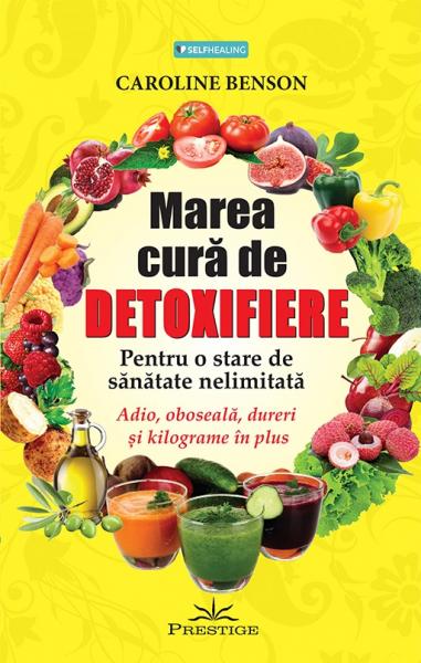Marea cura de detoxifiere de Caroline Benson 0