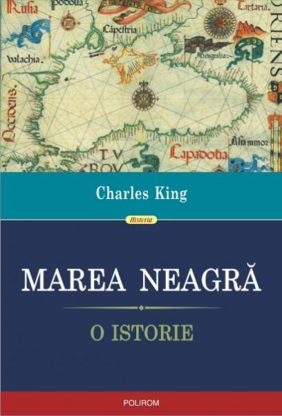 Marea Neagra. O istorie de Charles King 0