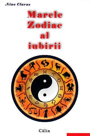 Marele zodiac al iubirii, editia a-ii-a de Nino Clarus [0]