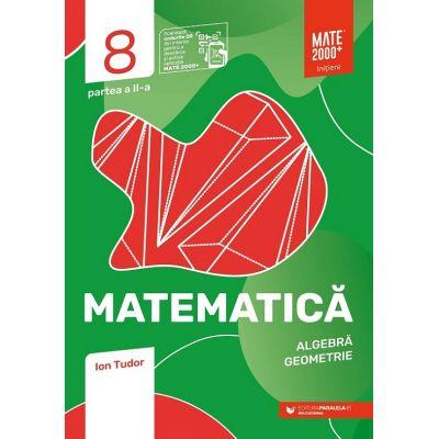 Matematica Clasa a VIII-a. Initiere. Partea a II-a de Ion Tudor [0]