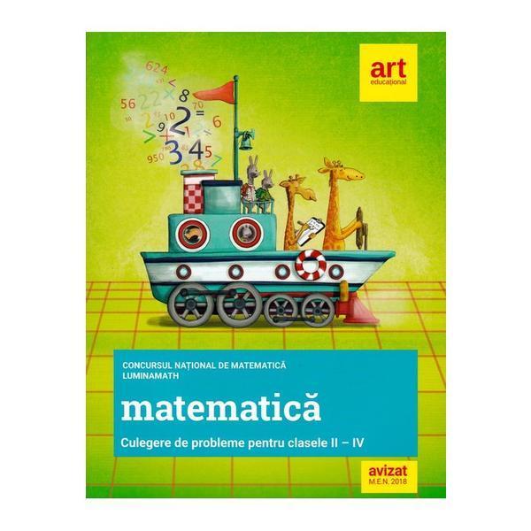 Matematica - Clasele 2-4 - Culegere de probleme - Concursul National LuminaMath, editura Grupul Editorial Art 0