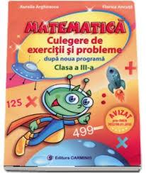 MATEMATICA. Culegere de exercitii si probleme - Clasa a III-a (dupa noua programa) 0