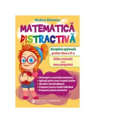 Matematica distractiva. Disciplina optionala pentru clasa a II-a de Rodica Dinescu 0