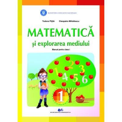 MATEMATICA SI EXPLORAREA MEDIULUI- Manual pentru clasa I de TUDORA PITILA, CLEOPATRA MIHAILESCU 0