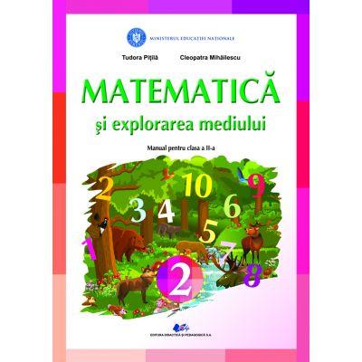 MATEMATICA SI EXPLORAREA MEDIULUI- Manual pentru clasa a II-a de TUDORA PITILA, CLEOPATRA MIHAILESCU 0