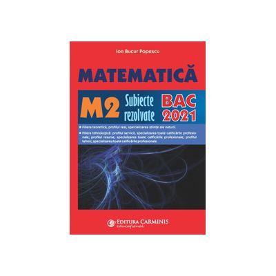 MATEMATICA M2. SUBIECTE REZOLVATE. BAC 2019 de Ion Bucur Popescu [0]