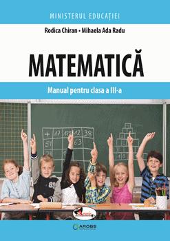 Matematica. Manual pentru clasa a III-a - Rodica Chiran [0]