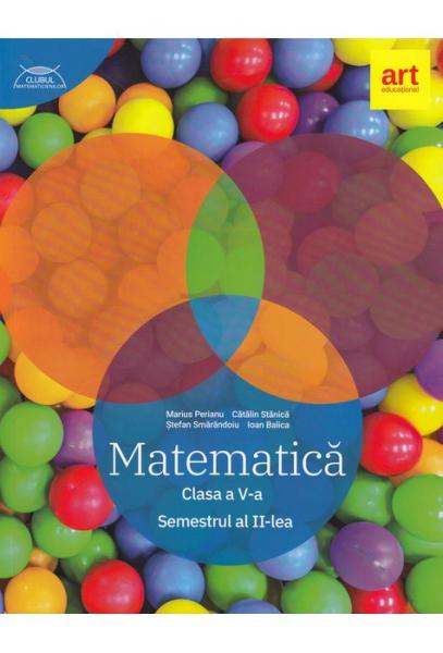 Matematica. Clasa a V-a. Semestrul 2 - Traseul albastru. Clubul Matematicienilor de Marius Perianu, Stefan Smarandoiu, Catalin Stanica [0]
