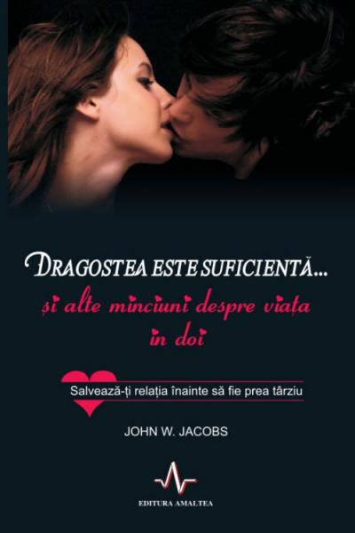 DRAGOSTEA ESTE SUFICIENTA… SI ALTE MINCIUNI DESPRE VIATA IN DOI de John W. Jacobs 0