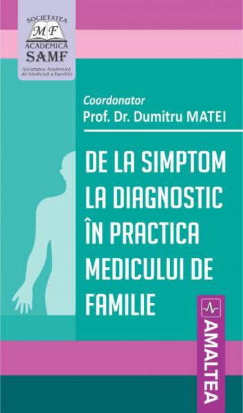 De la simptom la diagnostic in practica medicului de familie de Dumitru Matei 0