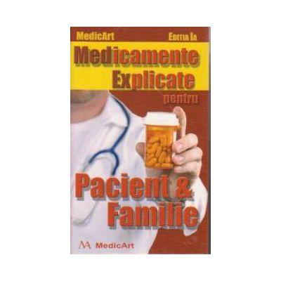 Medicamente explicate pentru pacient si familie 0