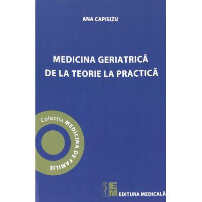 Medicina geriatrica de la teorie la practica de Ana Capisizu 0