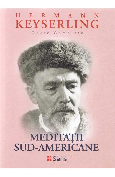Meditatii sud-americane de Hermann Keyserling 0