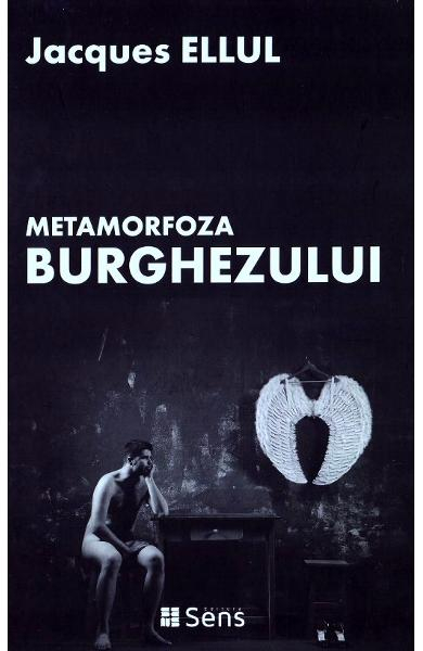 Metamorfoza burghezului de Jacques Ellul 0