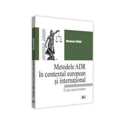 Metodele ADR in context european si international de Manuela Sirbu [0]