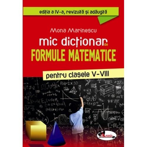 Mic dictionar de formule matematice pentru clasele V-VIII de Mona Marinescu 0