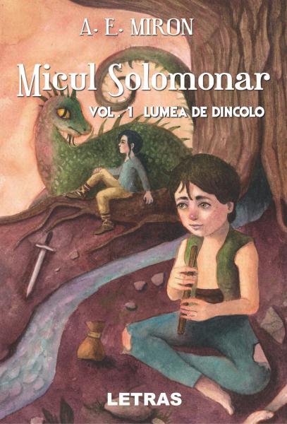 Micul Solomonar Vol. 1 Lumea de Dincolo de A. E. Miron [0]